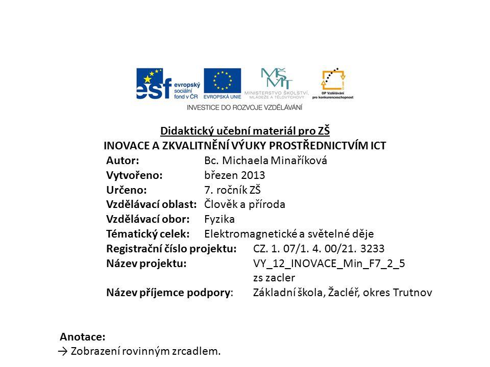 Didaktický učební materiál pro ZŠ INOVACE A ZKVALITNĚNÍ VÝUKY PROSTŘEDNICTVÍM ICT Autor:Bc.