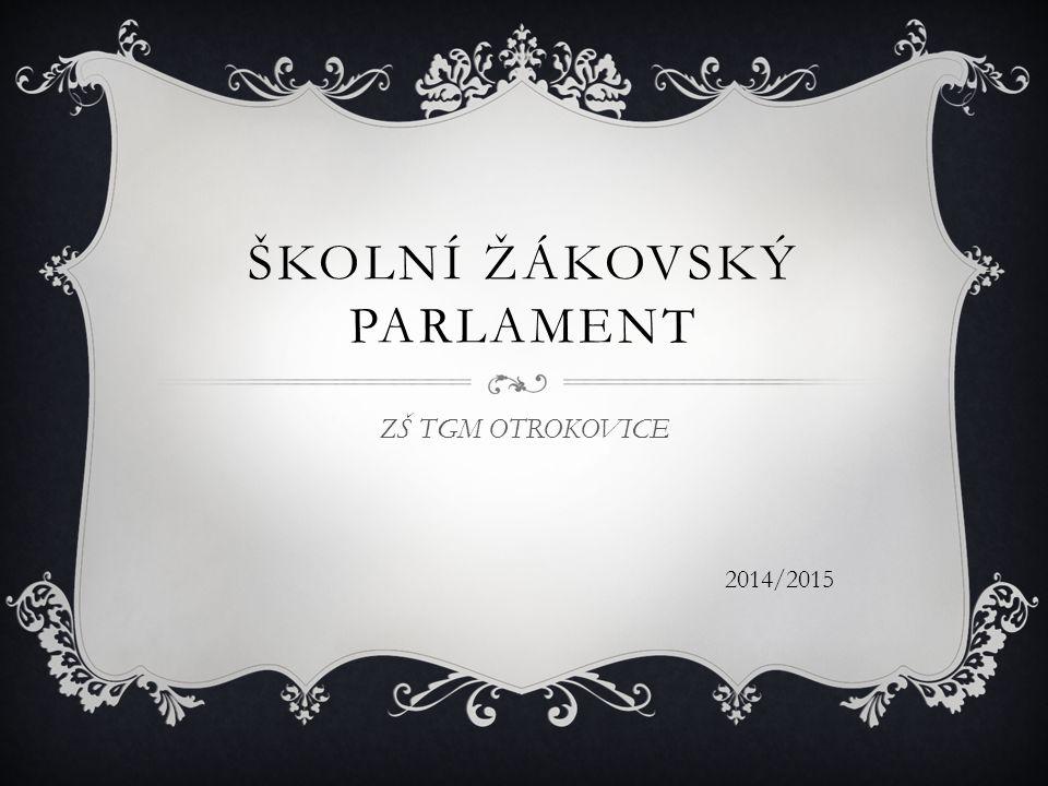 ŠKOLNÍ ŽÁKOVSKÝ PARLAMENT ZŠ TGM OTROKOVICE 2014/2015