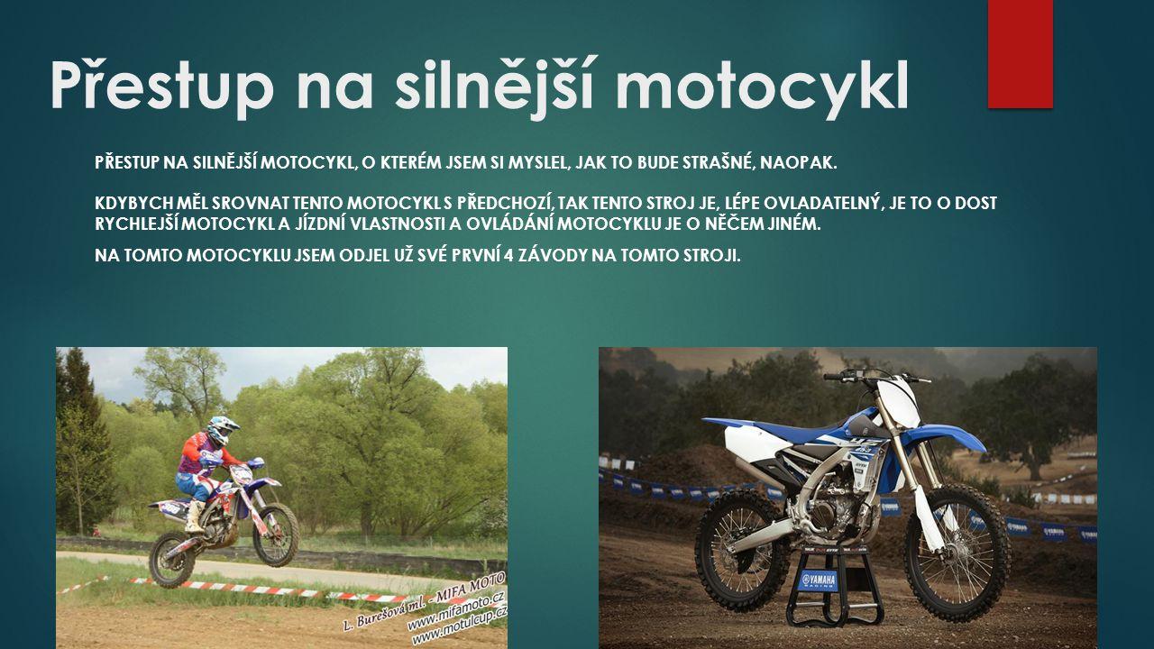 Přestup na silnější motocykl PŘESTUP NA SILNĚJŠÍ MOTOCYKL, O KTERÉM JSEM SI MYSLEL, JAK TO BUDE STRAŠNÉ, NAOPAK.