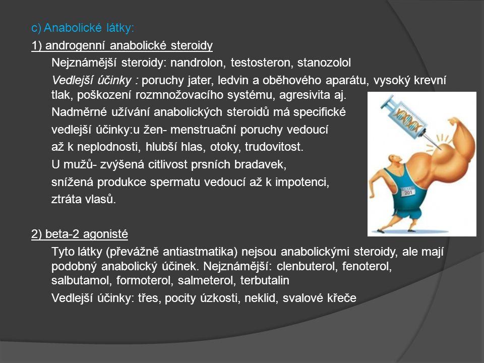 d) Diuretika - Diuretika jsou látky, které zvyšují tvorbu moči.