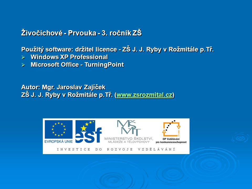 Živočichové - Prvouka - 3. ročník ZŠ Použitý software: držitel licence - ZŠ J.