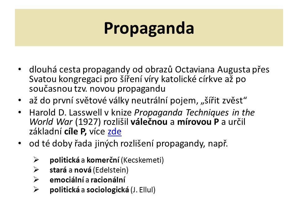 Propaganda dlouhá cesta propagandy od obrazů Octaviana Augusta přes Svatou kongregaci pro šíření víry katolické církve až po současnou tzv. novou prop