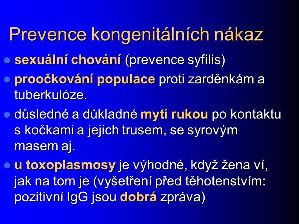 Prevence kongenitálních nákaz sexuální chování (prevence syfilis) sexuální chování (prevence syfilis) proočkování populace proti zarděnkám a tuberkuló