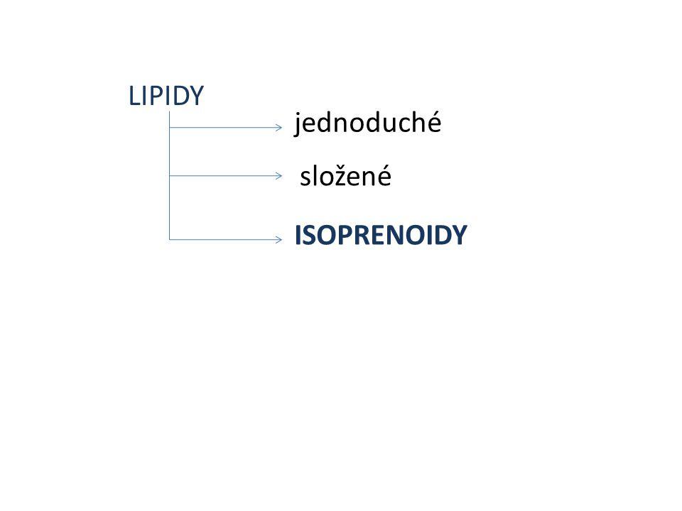 LIPIDY ISOPRENOIDY jednoduché složené