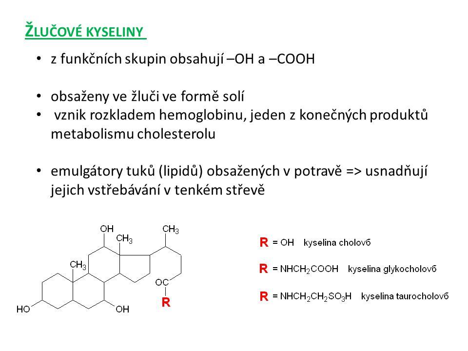 z funkčních skupin obsahují –OH a –COOH obsaženy ve žluči ve formě solí vznik rozkladem hemoglobinu, jeden z konečných produktů metabolismu cholestero