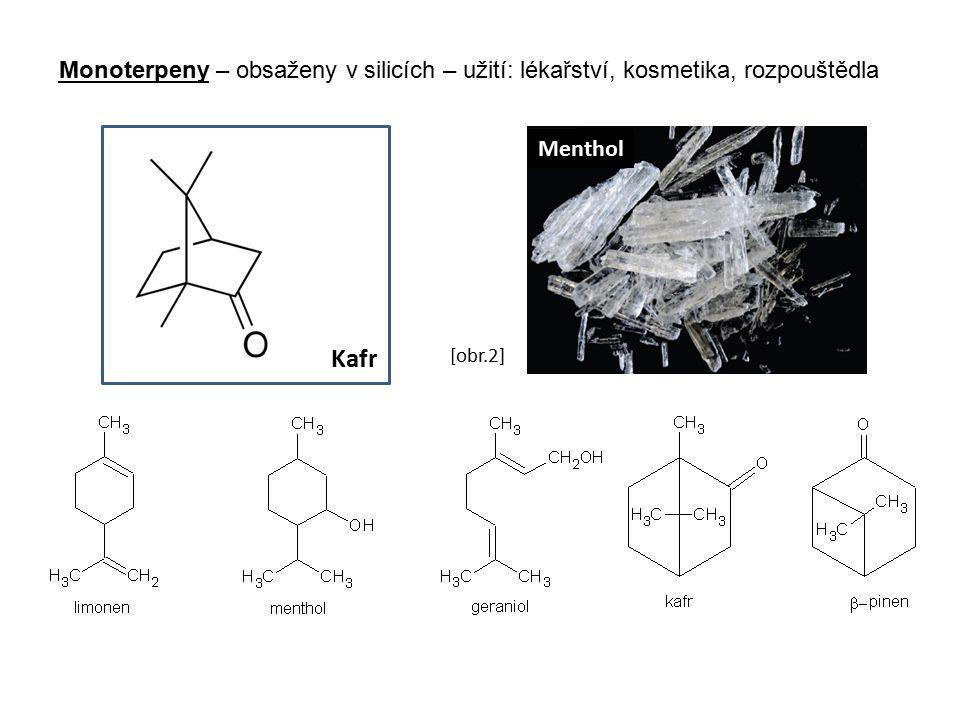 Monoterpeny – obsaženy v silicích – užití: lékařství, kosmetika, rozpouštědla Kafr Menthol [obr.2]