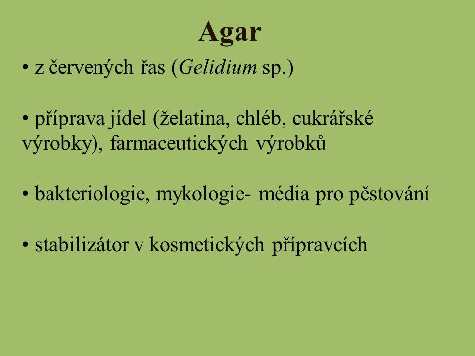 Agar z červených řas (Gelidium sp.) příprava jídel (želatina, chléb, cukrářské výrobky), farmaceutických výrobků bakteriologie, mykologie- média pro p