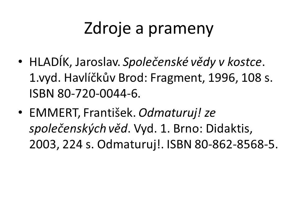 Zdroje a prameny HLADÍK, Jaroslav. Společenské vědy v kostce.
