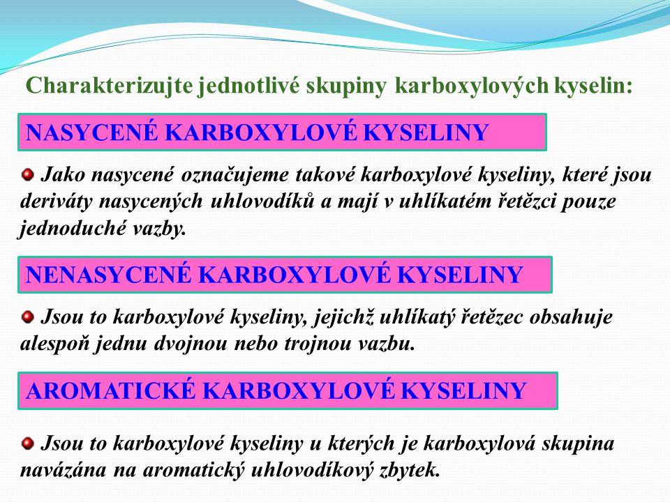 Popište chemické vlastnosti karboxylových kyselin: Karboxylové kyseliny jsou výrazně slabšími kyselinami než kyseliny anorganické. Graficky znázorněte