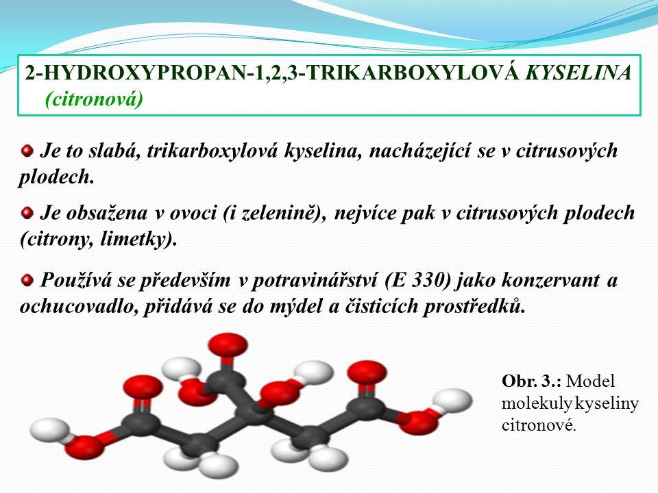 Je to slabá, trikarboxylová kyselina, nacházející se v citrusových plodech.