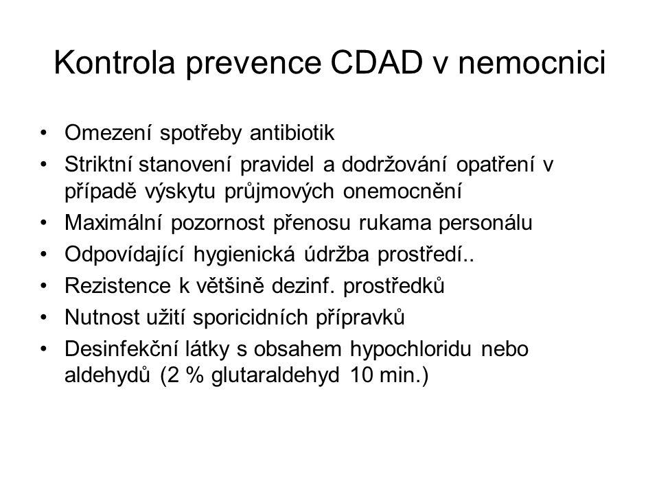 Kontrola prevence CDAD v nemocnici Omezení spotřeby antibiotik Striktní stanovení pravidel a dodržování opatření v případě výskytu průjmových onemocně