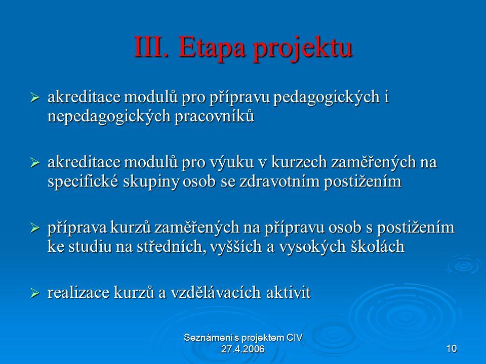 Seznámení s projektem CIV 27.4.200610 III.