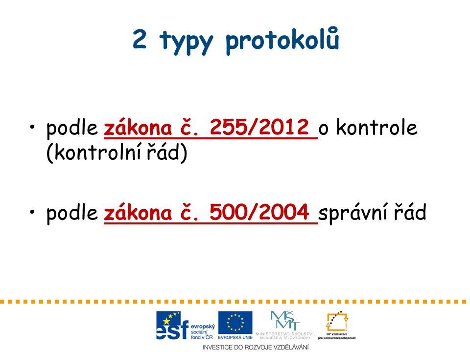 2 typy protokolů podle zákona č.255/2012 o kontrole (kontrolní řád) podle zákona č.