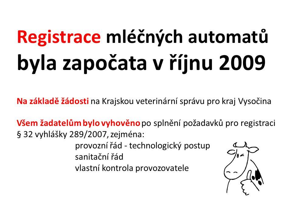 Registrace mléčných automatů byla započata v říjnu 2009 Na základě žádosti na Krajskou veterinární správu pro kraj Vysočina Všem žadatelům bylo vyhově