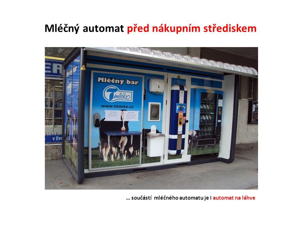 Mléčný automat před nákupním střediskem … součástí mléčného automatu je i automat na láhve