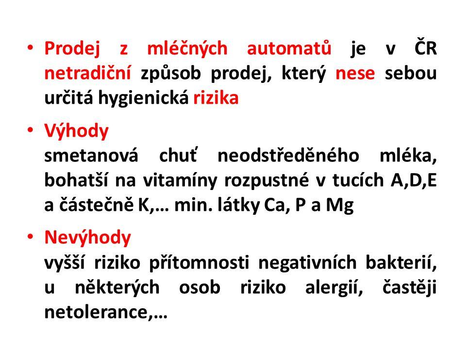 Prodej z mléčných automatů je v ČR netradiční způsob prodej, který nese sebou určitá hygienická rizika Výhody smetanová chuť neodstředěného mléka, boh