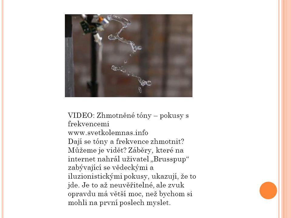VIDEO: Zhmotněné tóny – pokusy s frekvencemi www.svetkolemnas.info Dají se tóny a frekvence zhmotnit.