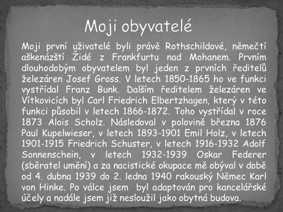 Na rok přesně po sto letech mé existence jsem přešel v roce 1948 do rukou dělnické reprezentace Vítkovických železáren.