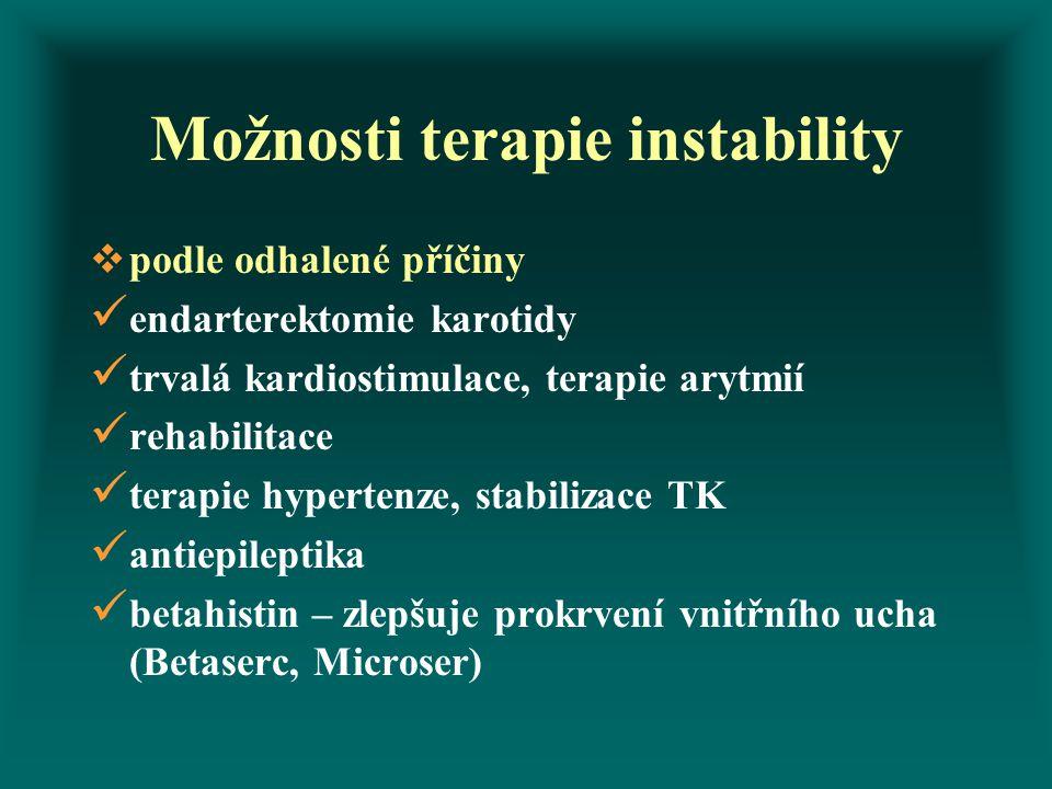 Možnosti terapie instability  podle odhalené příčiny endarterektomie karotidy trvalá kardiostimulace, terapie arytmií rehabilitace terapie hypertenze