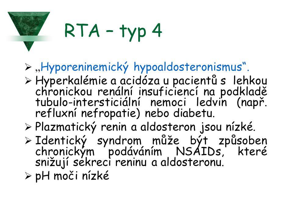 """RTA – typ 4  """" Hyporeninemický hypoaldosteronismus"""".  Hyperkalémie a acidóza u pacientů s lehkou chronickou renální insuficiencí na podkladě tubulo-"""