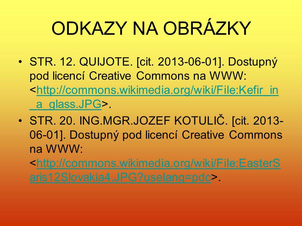 ODKAZY NA OBRÁZKY STR. 12. QUIJOTE. [cit. 2013-06-01]. Dostupný pod licencí Creative Commons na WWW:.http://commons.wikimedia.org/wiki/File:Kefir_in _