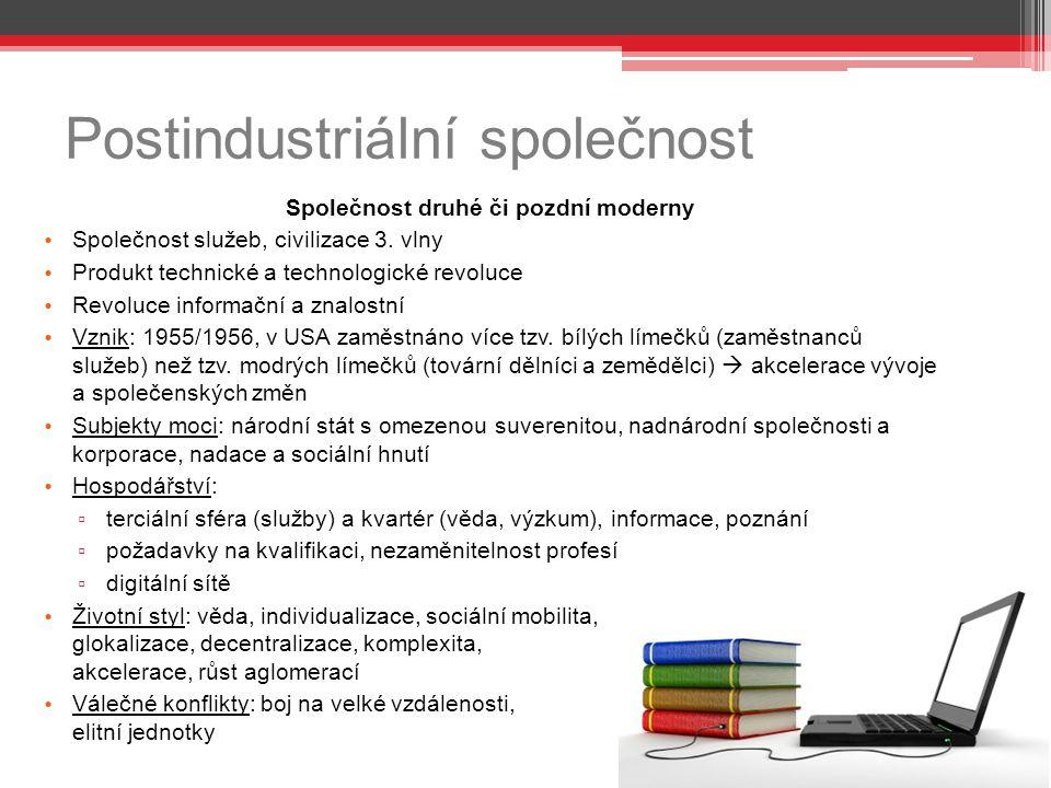 Postindustriální společnost Společnost druhé či pozdní moderny Společnost služeb, civilizace 3.