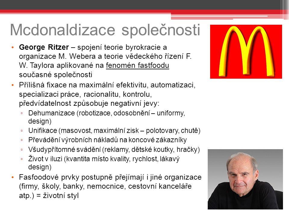 Mcdonaldizace společnosti George Ritzer – spojení teorie byrokracie a organizace M.