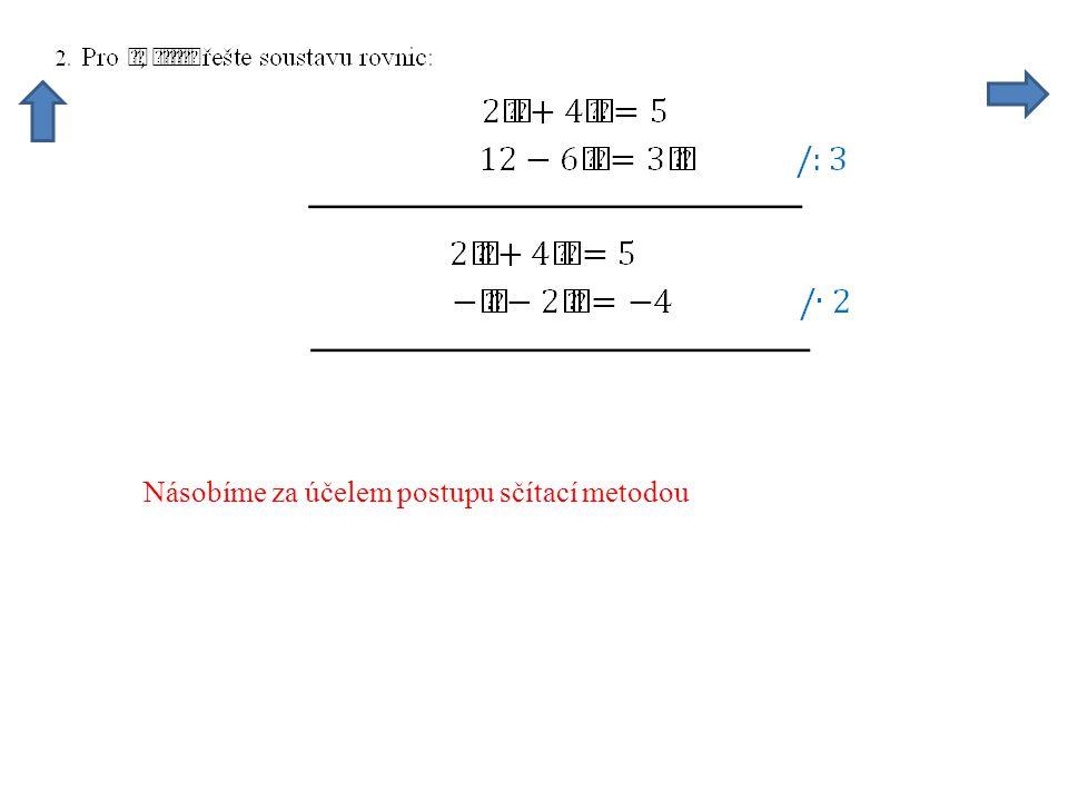 Násobíme za účelem postupu sčítací metodou