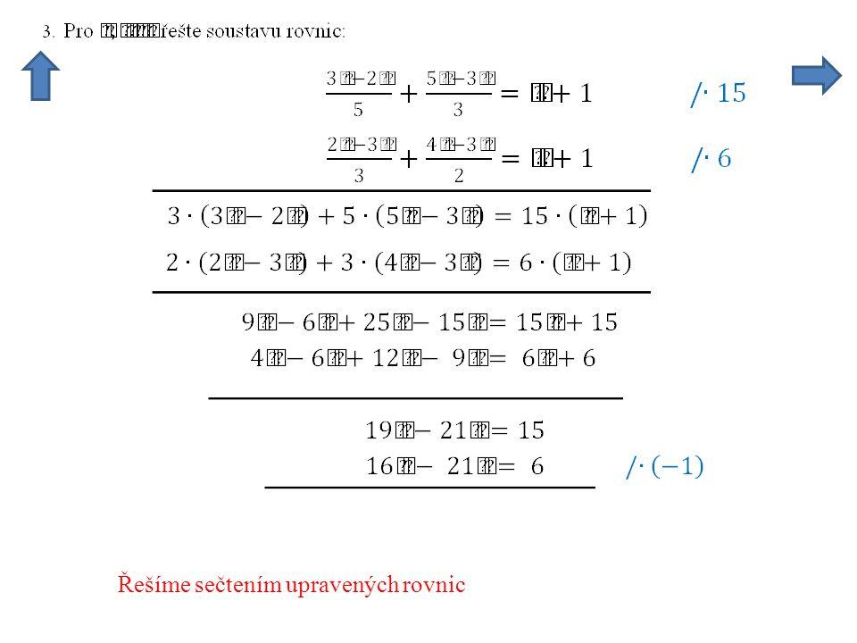 Řešíme sečtením upravených rovnic