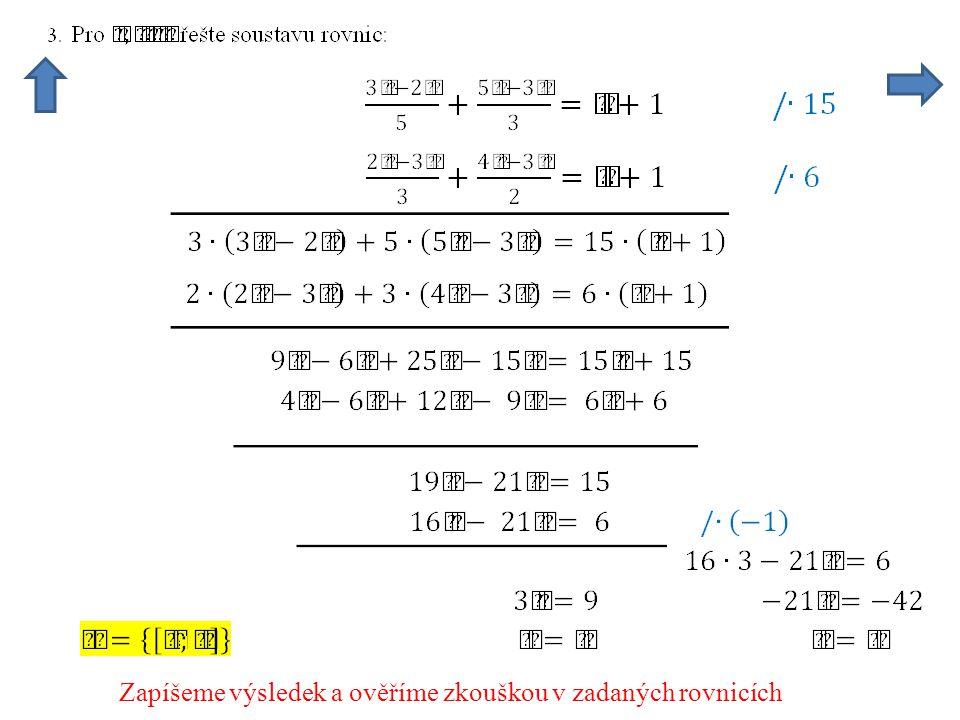 Zapíšeme výsledek a ověříme zkouškou v zadaných rovnicích