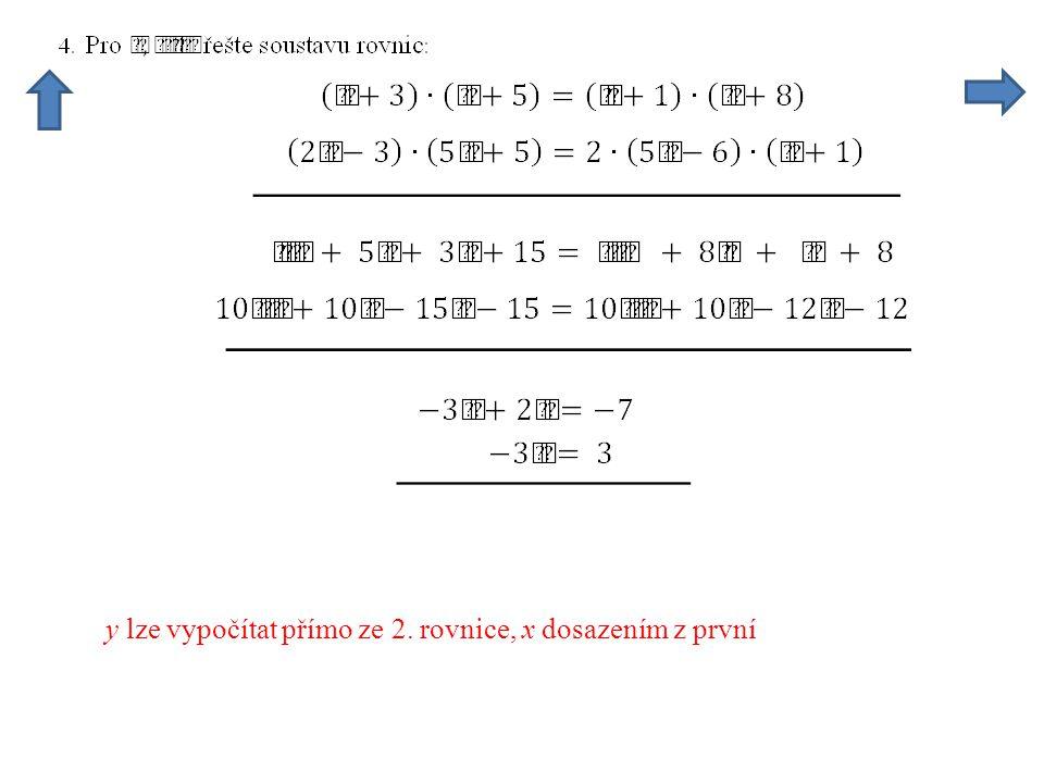 y lze vypočítat přímo ze 2. rovnice, x dosazením z první