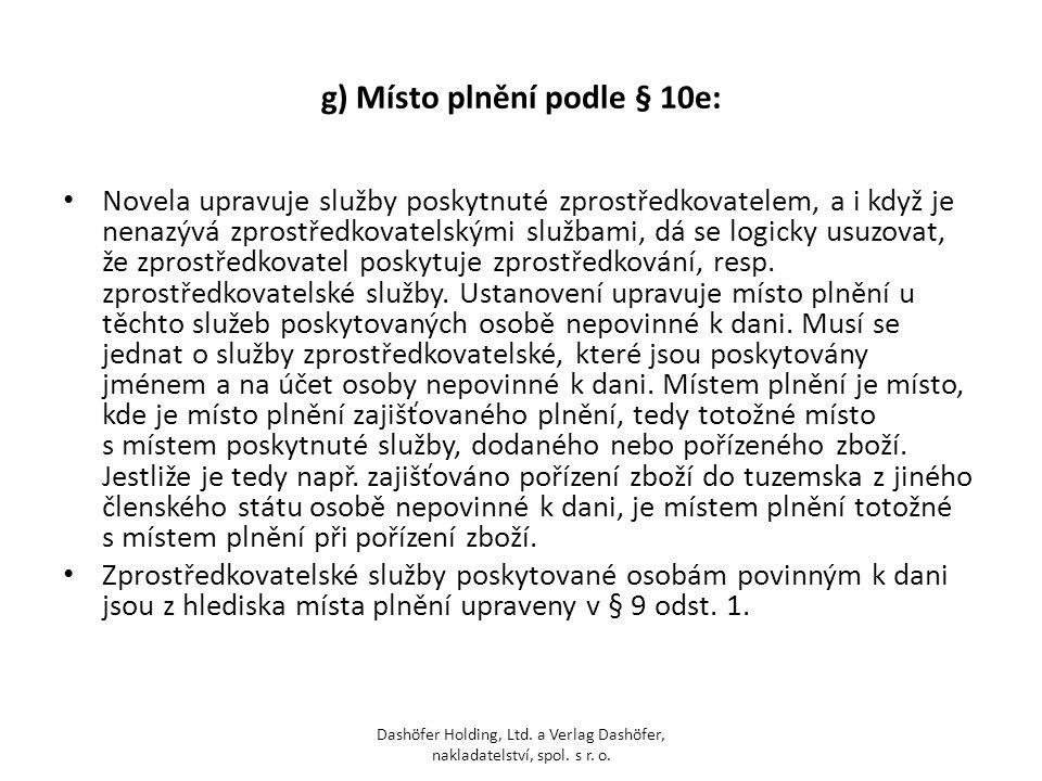 g) Místo plnění podle § 10e: Novela upravuje služby poskytnuté zprostředkovatelem, a i když je nenazývá zprostředkovatelskými službami, dá se logicky