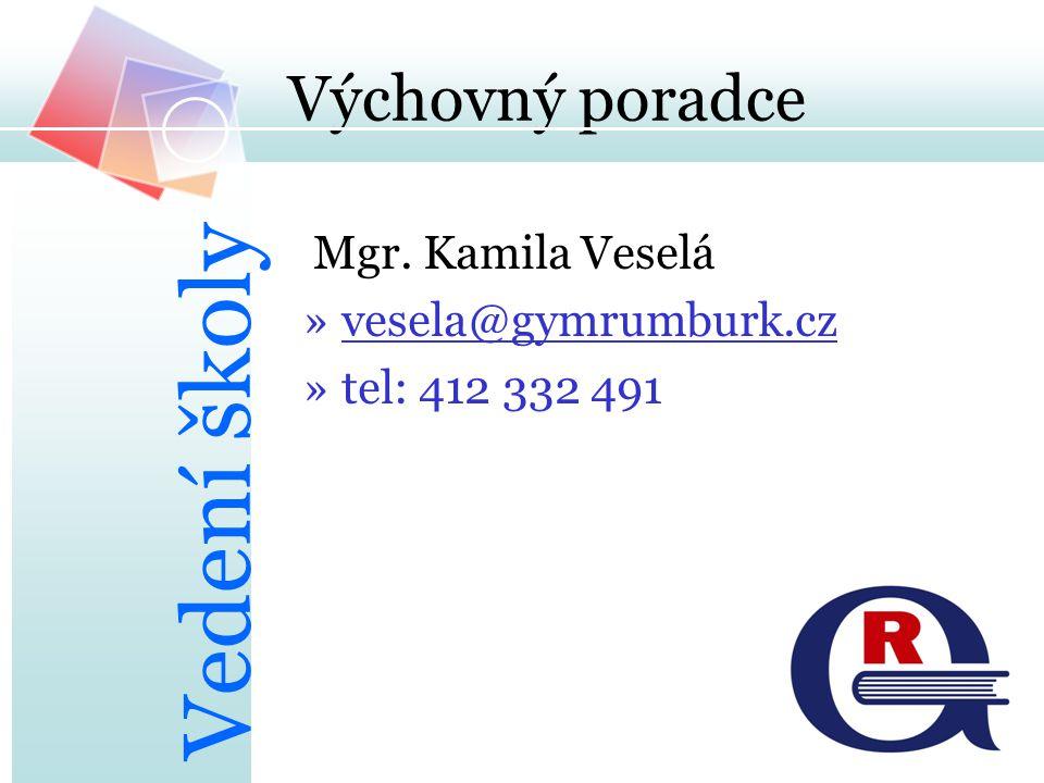 Výchovný poradce Mgr. Kamila Veselá »vesela@gymrumburk.cz »tel: 412 332 491 Vedení školy
