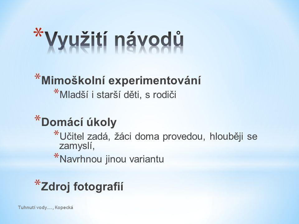 * Profesionální fotografové * Petr Topič (povrchový důl, lakování boeingu) * Tomáš Krist (B.