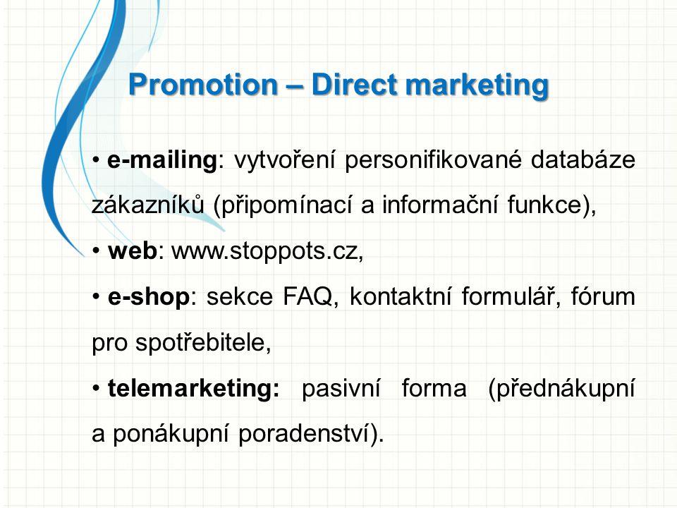 e-mailing: vytvoření personifikované databáze zákazníků (připomínací a informační funkce), web: www.stoppots.cz, e-shop: sekce FAQ, kontaktní formulář