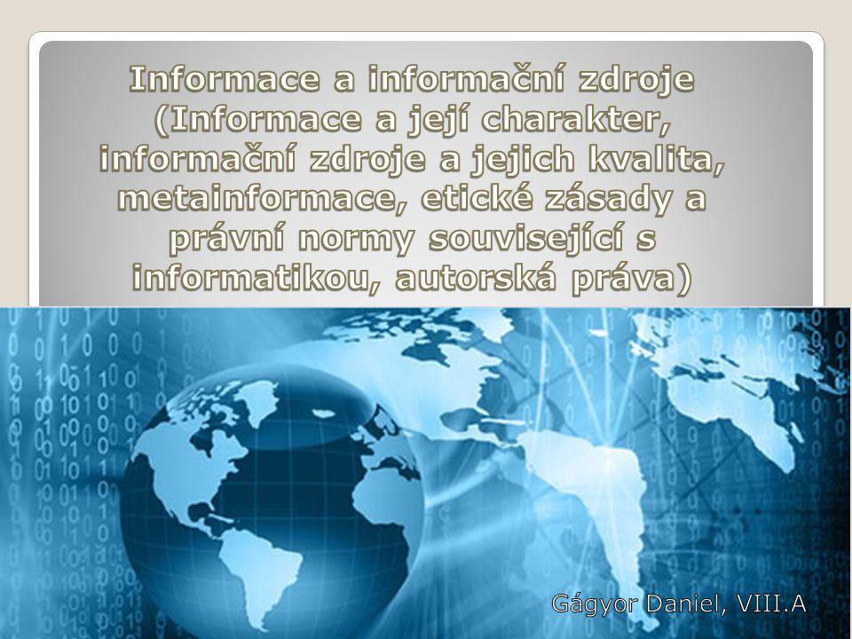 """Z latinského """"informatio = vtištění formy či tvaru, utváření."""