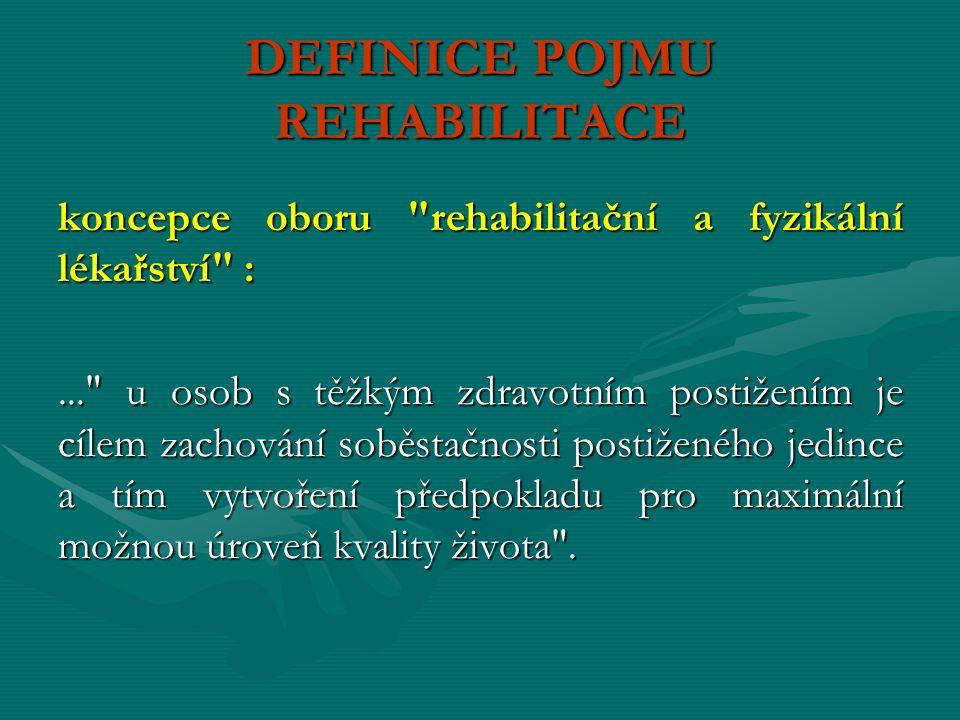 Výbor odborné Společnosti rehabilitační a fyzikální medicíny: Ucelená rehabilitace je vzájemně provázaný, koordinovaný a cílený proces, jehož základní náplní je co nejvíce minimalizovat přímé i nepřímé důsledky trvalého nebo dlouhodobého zdravotního postižení jedince.