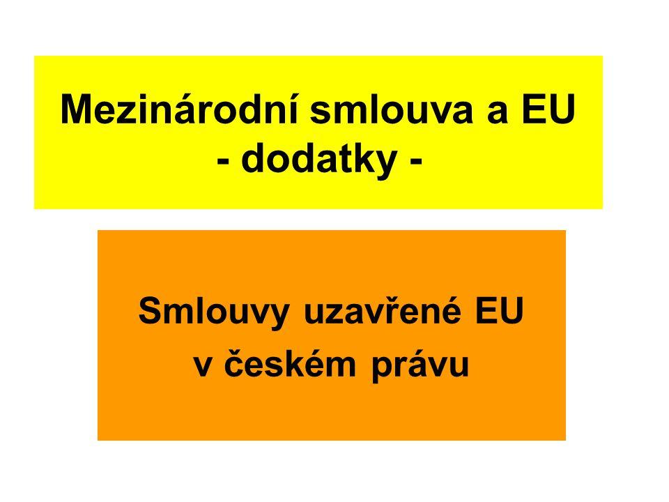 Mezinárodní smlouva a EU - dodatky - Smlouvy uzavřené EU v českém právu