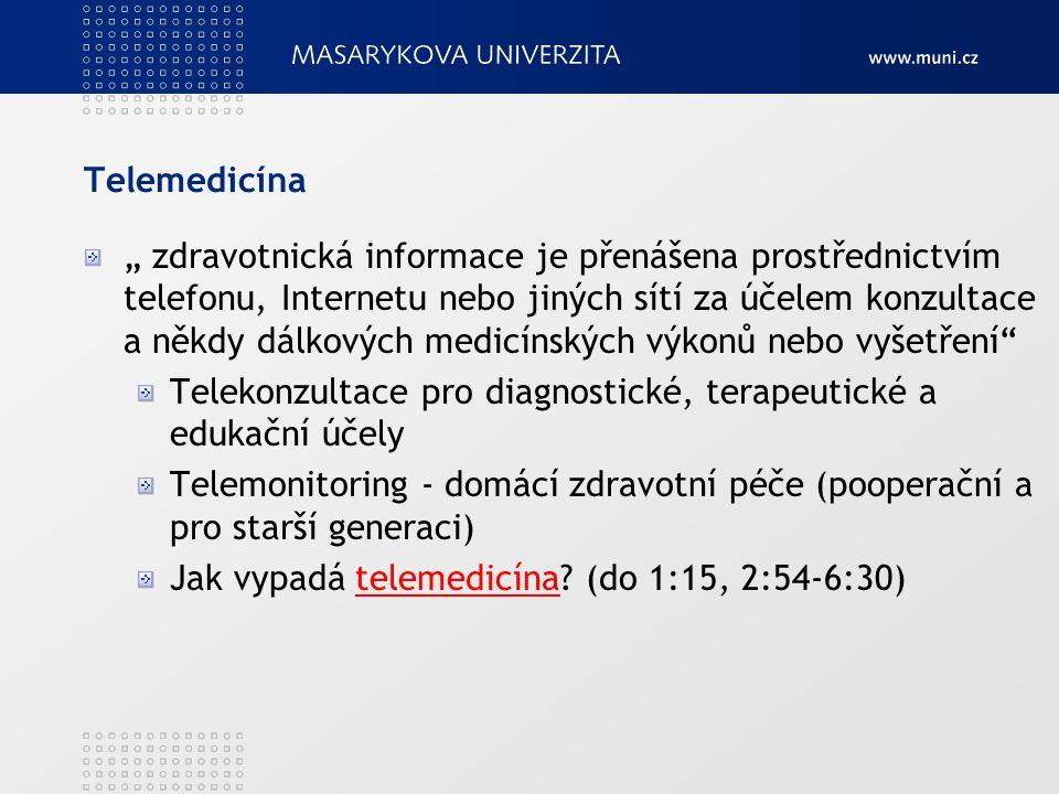"""Telemedicína """" zdravotnická informace je přenášena prostřednictvím telefonu, Internetu nebo jiných sítí za účelem konzultace a někdy dálkových medicínských výkonů nebo vyšetření Telekonzultace pro diagnostické, terapeutické a edukační účely Telemonitoring - domácí zdravotní péče (pooperační a pro starší generaci) Jak vypadá telemedicína."""