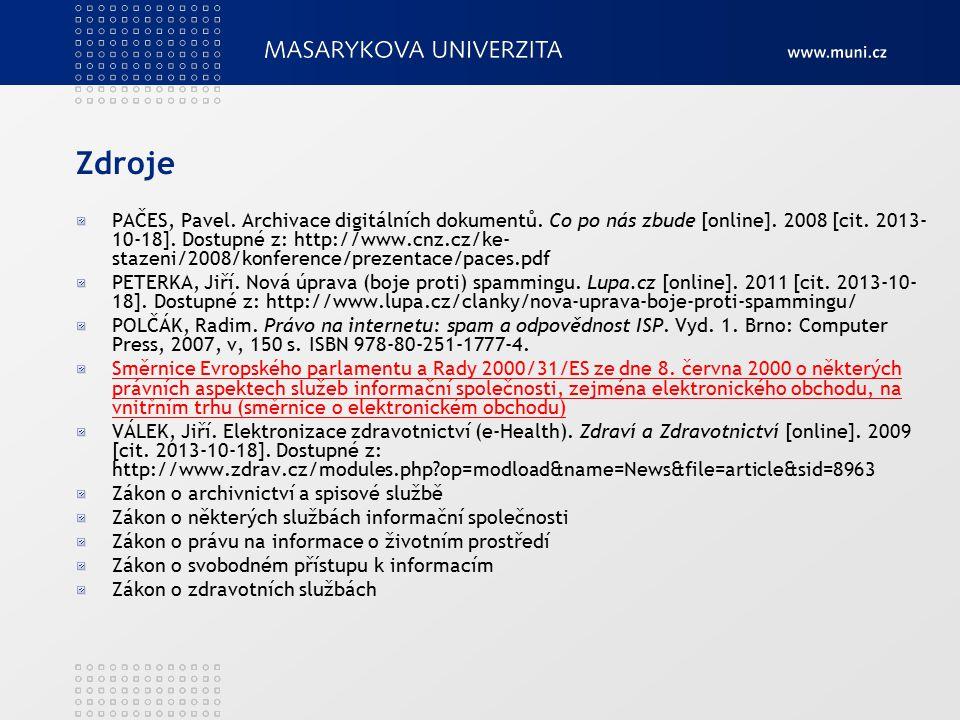 Zdroje PAČES, Pavel. Archivace digitálních dokumentů.