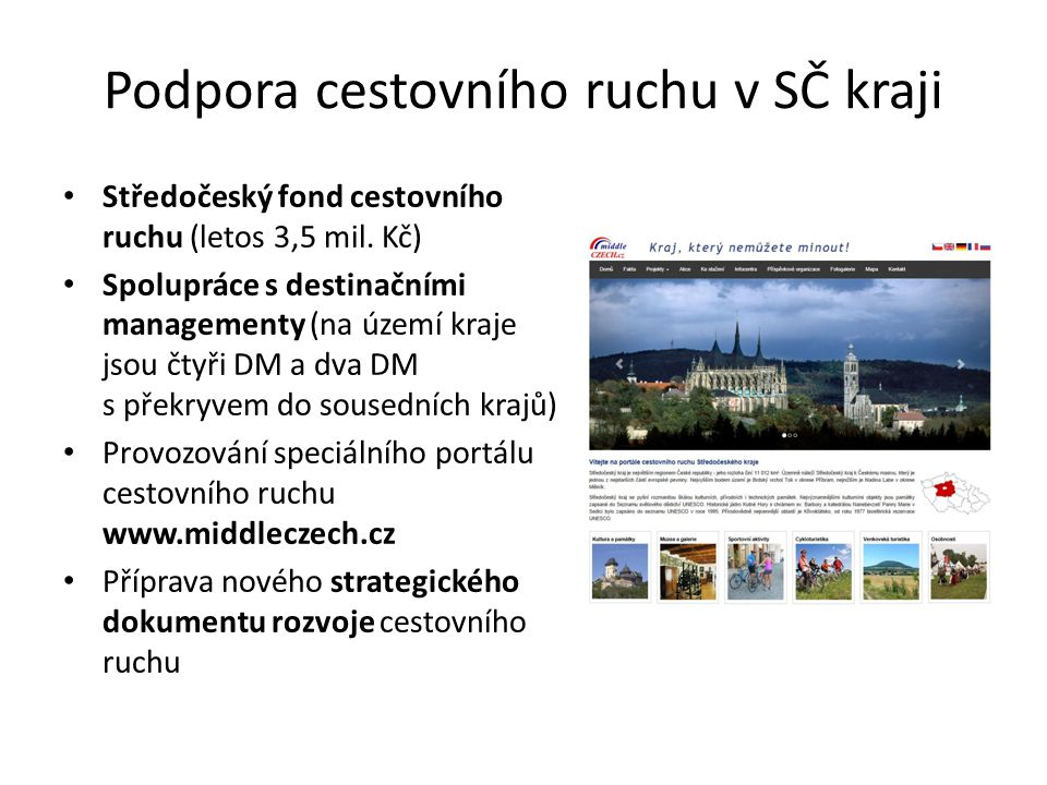Podpora cestovního ruchu v SČ kraji Středočeský fond cestovního ruchu (letos 3,5 mil.