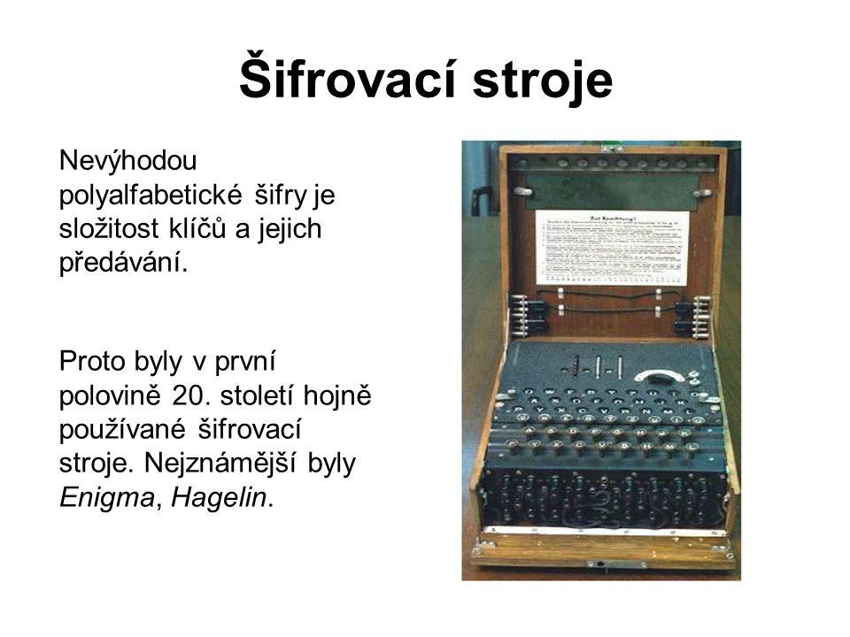 Šifrovací stroje Nevýhodou polyalfabetické šifry je složitost klíčů a jejich předávání. Proto byly v první polovině 20. století hojně používané šifrov