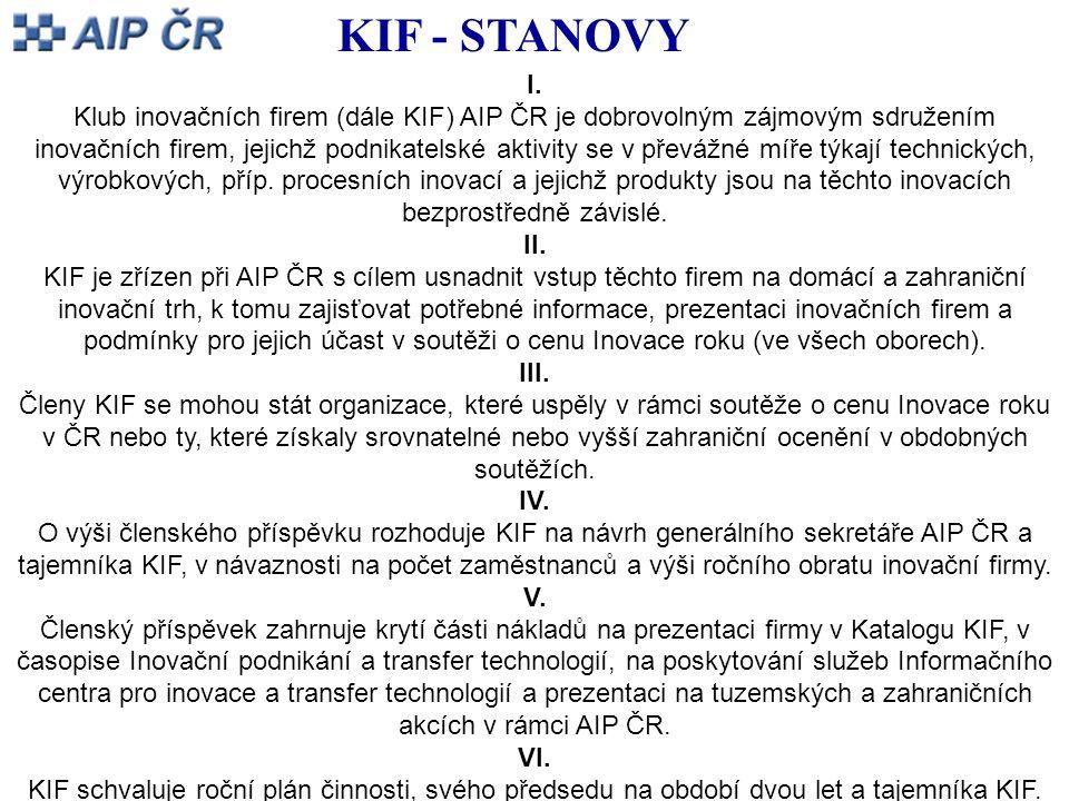 I. Klub inovačních firem (dále KIF) AIP ČR je dobrovolným zájmovým sdružením inovačních firem, jejichž podnikatelské aktivity se v převážné míře týkaj
