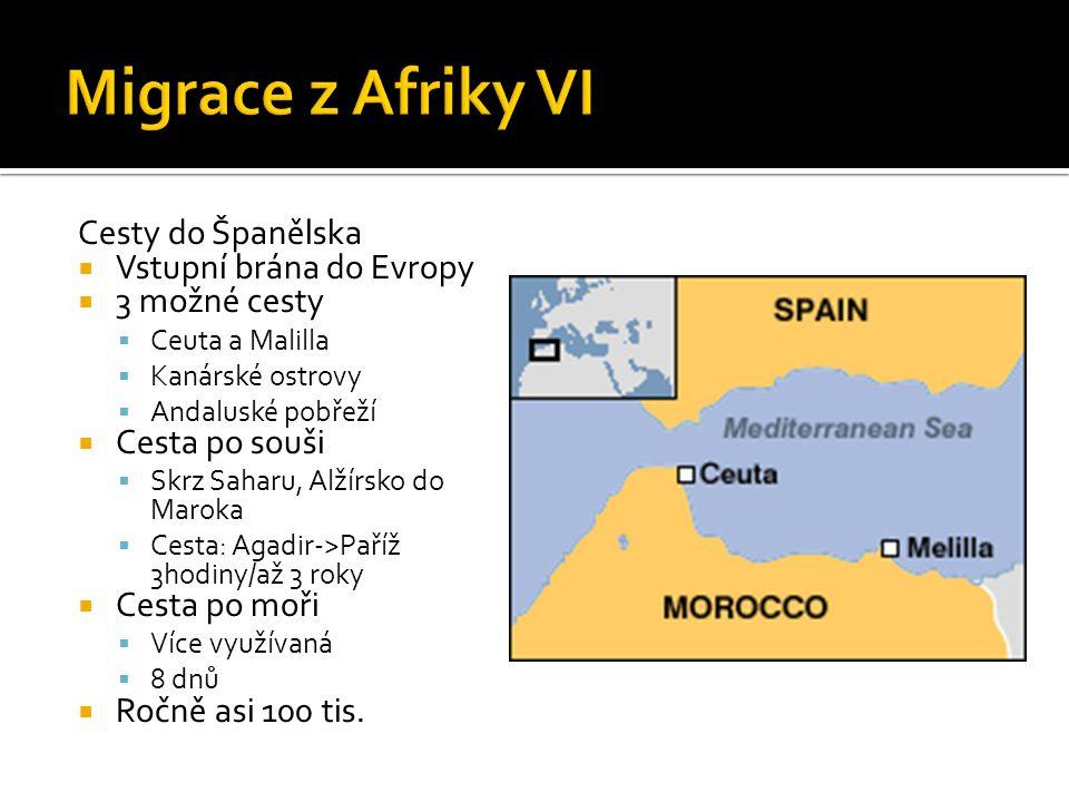 Cesty do Španělska  Vstupní brána do Evropy  3 možné cesty  Ceuta a Malilla  Kanárské ostrovy  Andaluské pobřeží  Cesta po souši  Skrz Saharu,