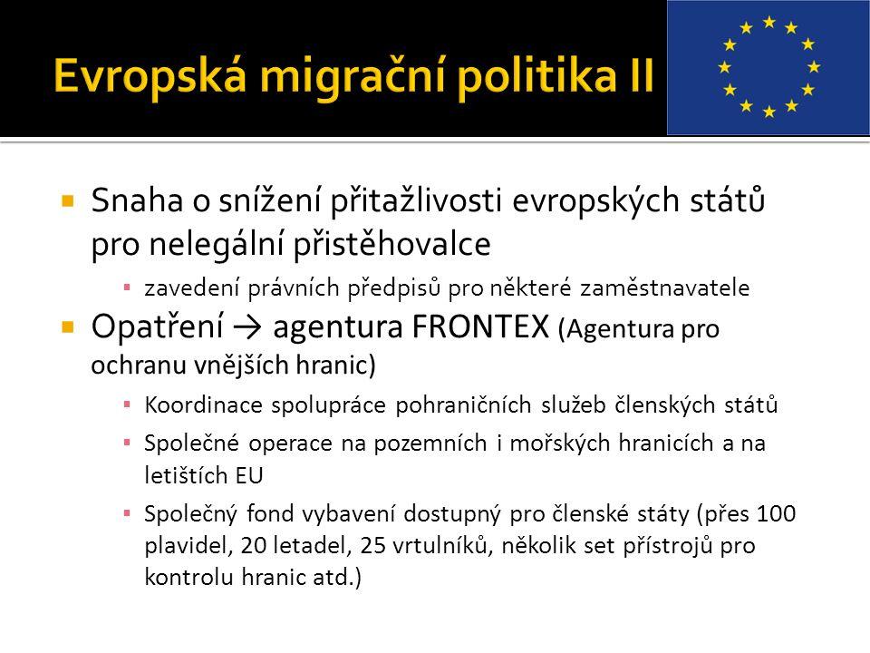  Snaha o snížení přitažlivosti evropských států pro nelegální přistěhovalce ▪ zavedení právních předpisů pro některé zaměstnavatele  Opatření → agen