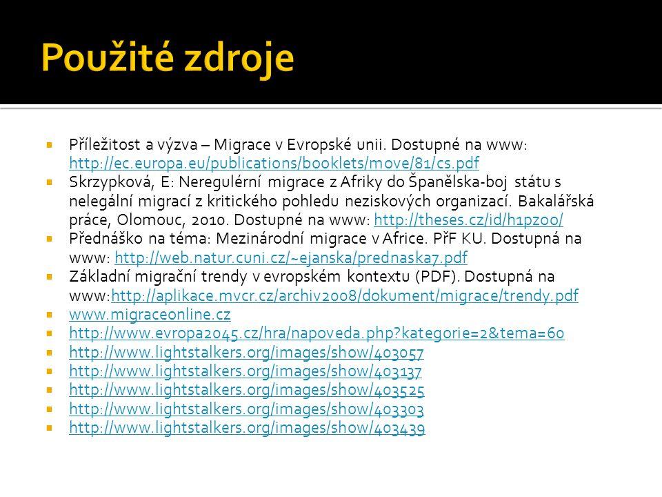  Příležitost a výzva – Migrace v Evropské unii. Dostupné na www: http://ec.europa.eu/publications/booklets/move/81/cs.pdf http://ec.europa.eu/publica