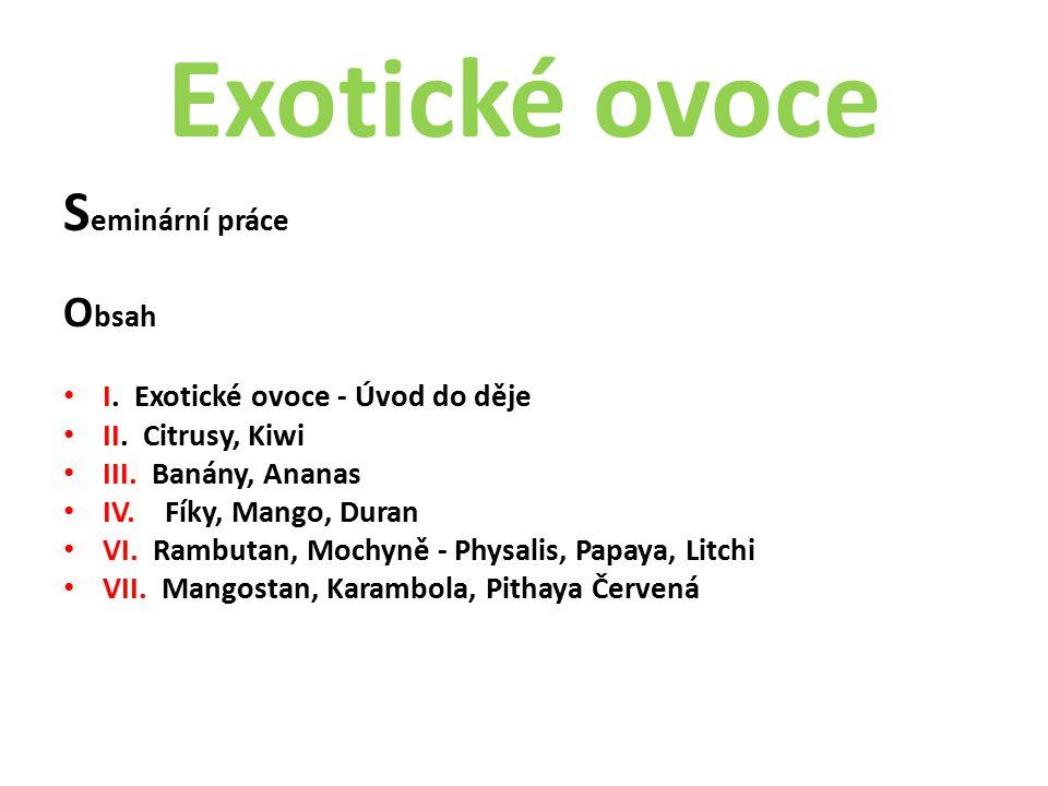 Exotické ovoce S eminární práce O bsah I.Exotické ovoce - Úvod do děje II.
