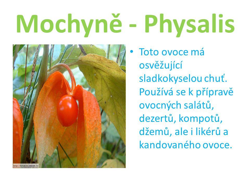 Mochyně - Physalis Toto ovoce má osvěžující sladkokyselou chuť.