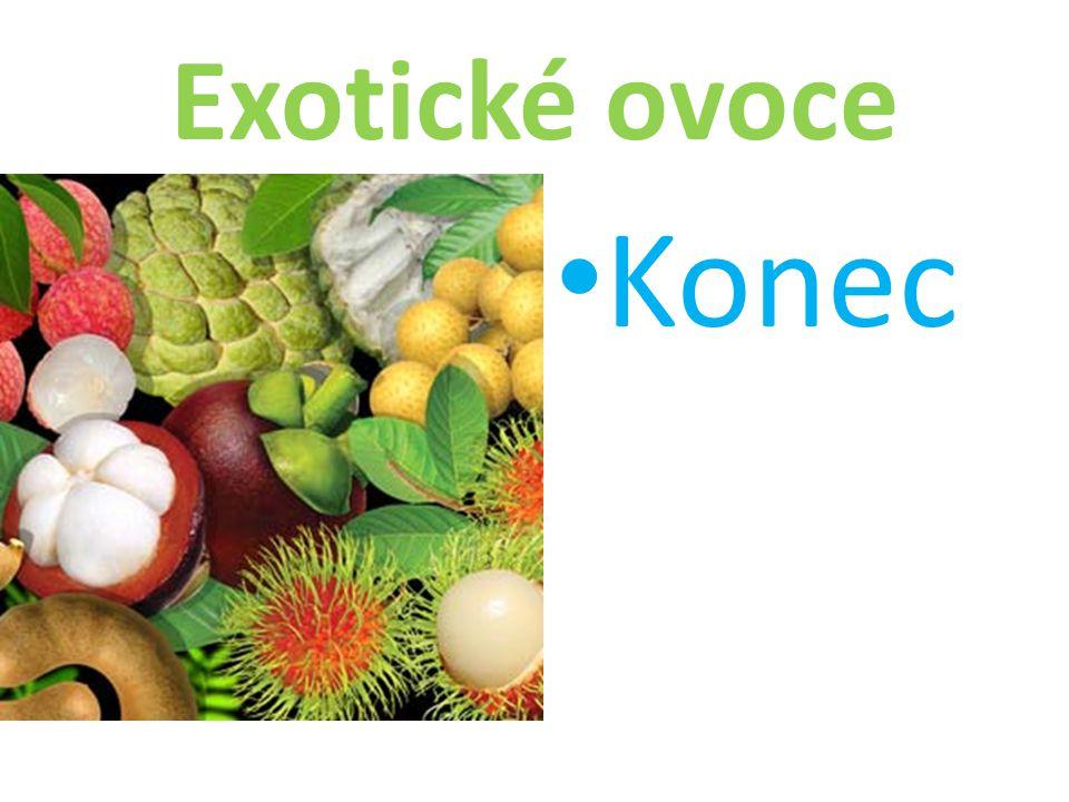 Exotické ovoce Konec
