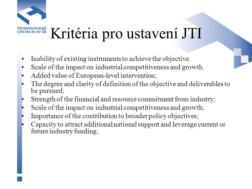 Kritéria pro ustavení JTI Inability of existing instruments to achieve the objective.